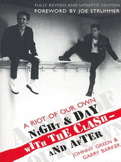 Image for A riot of our own  : night and day with The Clash - and after