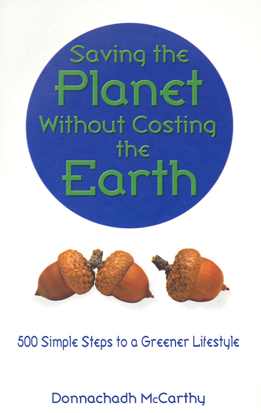 Image for Saving the planet without costing the earth  : 500 simple steps to a greener lifestyle