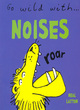 Image for Go wild with noises