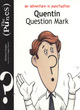 Image for Quentin Question Mark  : an adventure in punctuation