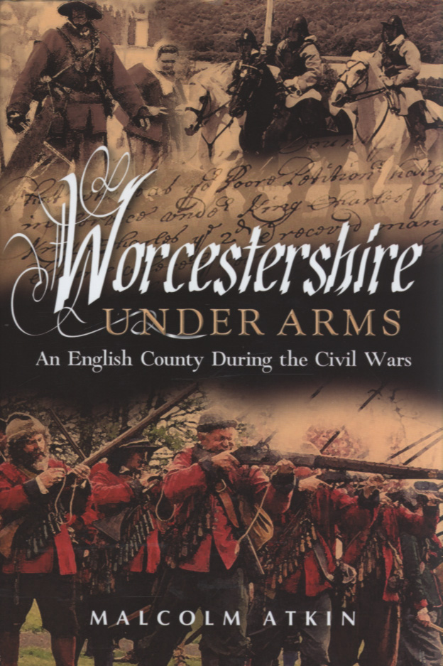 Image for Worcestershire under arms  : an English county during the Civil Wars