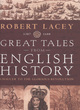 Image for Great tales from English history  : Chaucer to the Glorious Revolution, 1387-1688