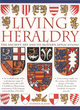 Image for Living heraldry  : the ancient art and its modern applications
