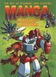 Image for The art of drawing and creating manga mechas and monsters