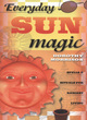 Image for Everyday sun magic  : spells & rituals for radiant living