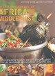 Image for Food and cooking of Africa and the Middle East  : a fascinating journey through rich and diverse cuisines, the culinary history, the ingredients, the techniques and over 150 authentic dishes