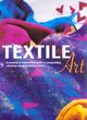 Image for Textile art  : colouring and embellishing fabrics