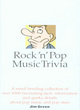 Image for Rock 'n' pop music trivia  : a mind-bending collection of over 1000 fascinating facts, information and quirky details about pop music and pop stars