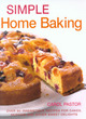Image for Simple home baking  : over 90 irresistible recipes for cakes, muffins and other sweet delights