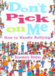Image for Don't pick on me  : how to handle bullying
