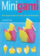 Image for Minigami  : mini origami projects for cards, gifts and decorations