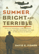 Image for A summer bright and terrible  : Winston Churchill, Lord Dowding, Radar and the impossible triumph of the Battle of Britain