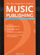 Image for The new songwriter's guide to music publishing  : everything you need to know to make the best publishing deals for your songs