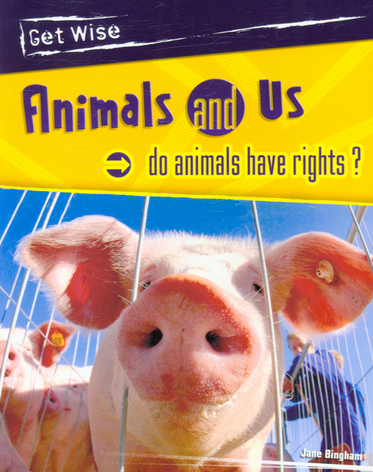 Image for Animals and us  : do animals have rights?