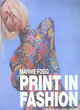 Image for Print in fashion  : design and development in fashion textiles
