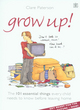 Image for Grow up!  : the 101 essential things every child needs to know before leaving home