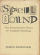 Image for Spellbound  : the improbable story of English spelling