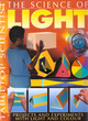 Image for The science of light  : projects and experiments with light and colour