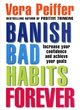 Image for Banish bad habits forever  : increase your confidence and achieve your goals