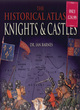 Image for The historical atlas of knights & castles