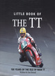 Image for Little book of the TT  : 100 years of racing