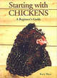 Image for Starting with chickens  : a beginner's guide