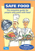 Image for Safe food  : the complete guide for people who work with food
