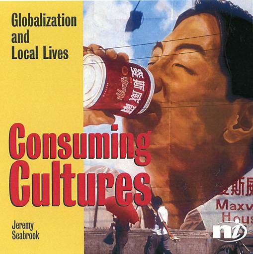 Image for Consuming cultures  : globalization and local lives