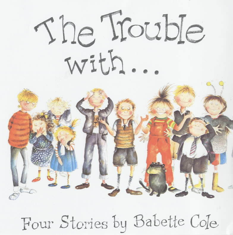 Image for The trouble with -  : four stories