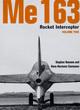 Image for Me 163  : rocket interceptorVol. 2 : v.2
