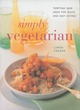 Image for Simply vegetarian  : tempting new ideas for quick and easy eating