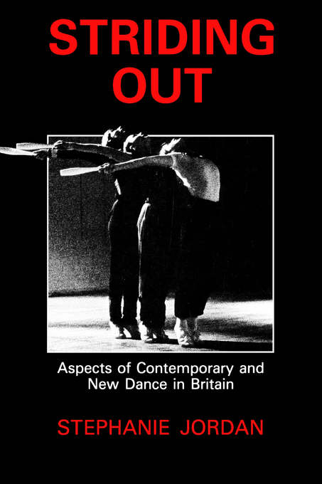Image for Striding out  : aspects of contemporary and new dance in Britain