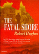 Image for The fatal shore  : a history of the transportation of convicts to Australia, 1787-1868