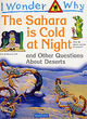 Image for The Sahara is cold at night  : and other questions about deserts