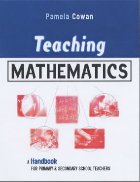 Image for Teaching mathematics  : a handbook for primary and secondary school teachers