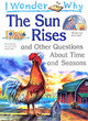Image for I wonder why the sun rises and other questions about time and seasons