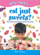Image for Why can't I eat just sweets?  : and other questions about my body