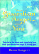 Image for Your guardian angel and you  : tune in to the signs and signals to hear what your guardian angel is telling you