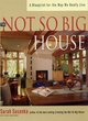 Image for The not so big house  : a blueprint for the way we really live