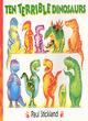 Image for Ten terrible dinosaurs