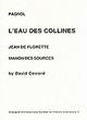 Image for Marcel Pagnol, L'eau des collines  : Jean de Florette, Manon des sources