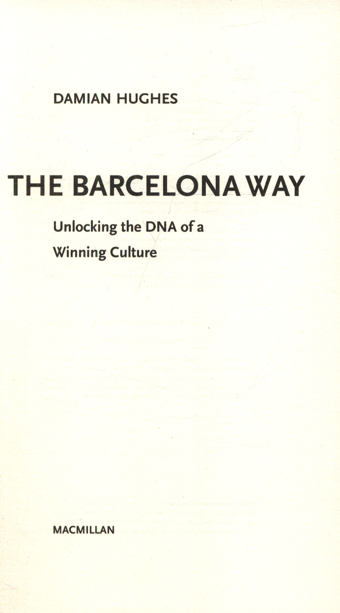 The Barcelona way : unlocking the DNA of a winning culture by Hughes