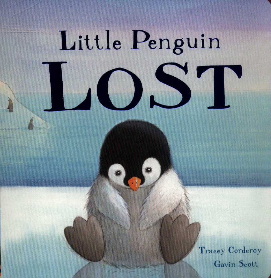 Little penguin lost by Corderoy, Tracey (9781788810081) | BrownsBfS