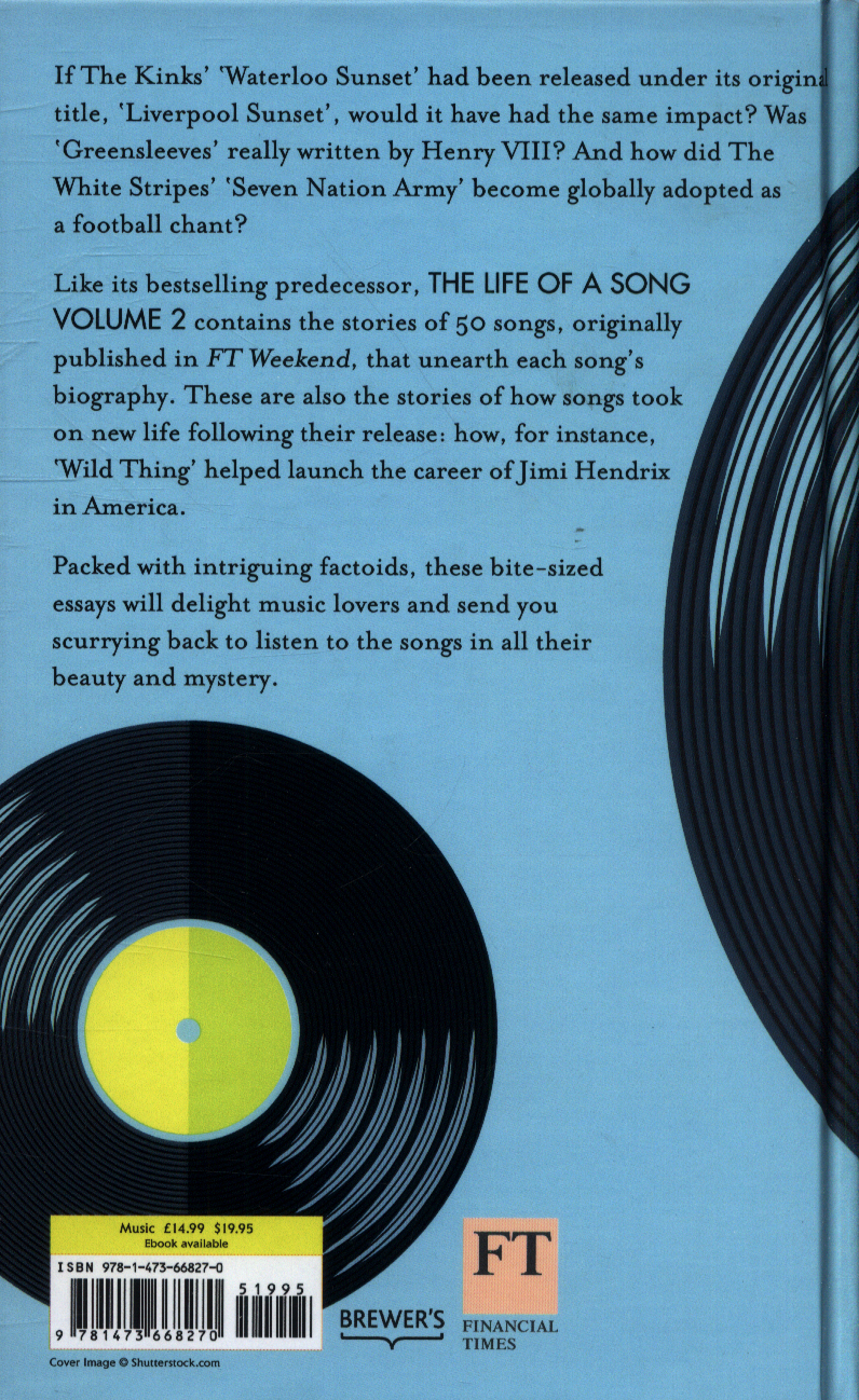 The life of a song : the stories behind 50 more of the world's best
