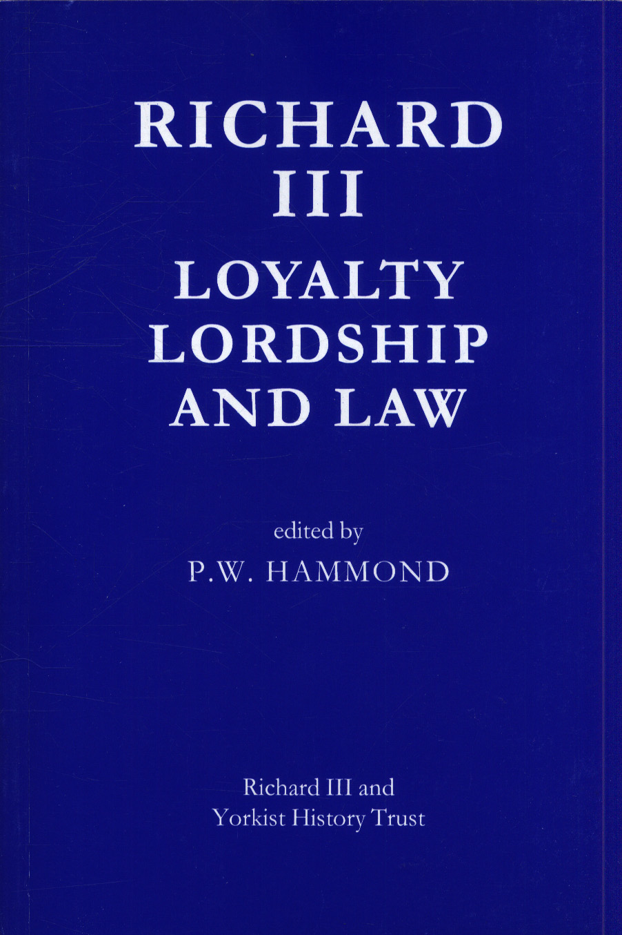 Image for Richard III  : loyalty, lordship and law