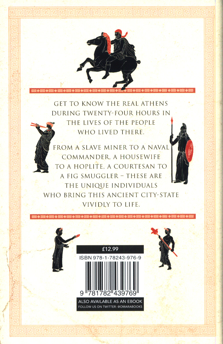 24 hours in ancient Athens : a day in the life of the people