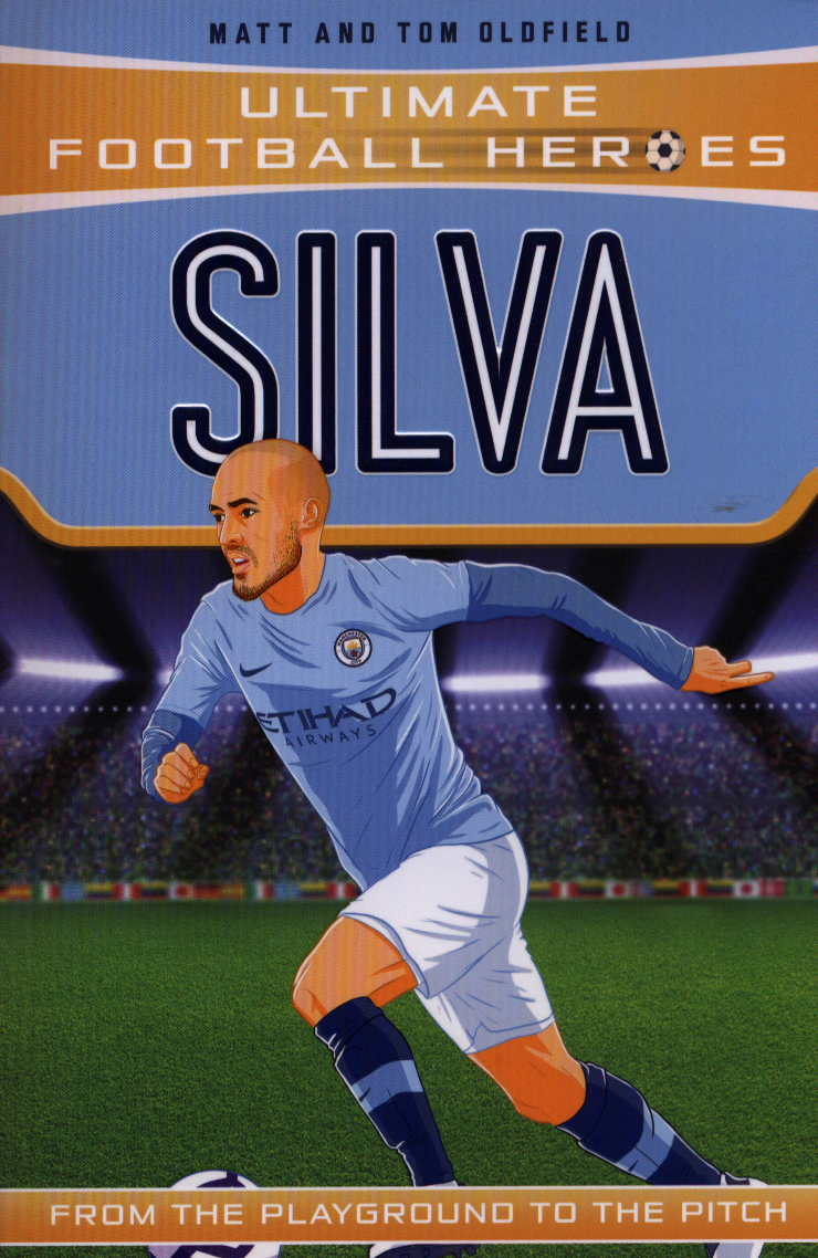 Image for Silva  : from the playground to the pitch