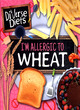 Image for I'm allergic to wheat