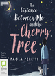 Image for The distance between me and the cherry tree