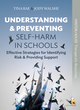 Image for Understanding & preventing self-harm in schools  : effective strategies for identifying risk & providing support